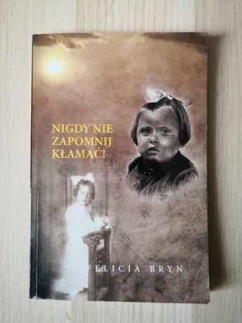 Felicia Bryn - nigdy nie zapomnij kłamać