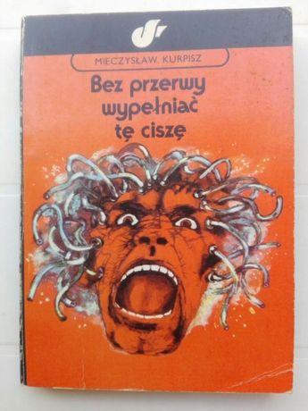 Bez przerwy wypełniać tę ciszę, M. Kurpisz - fantastyka, polskie SF