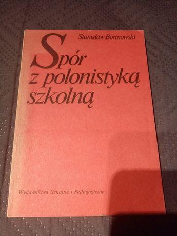 Spór z polonistyką szkolną Stanisław Bortnowski