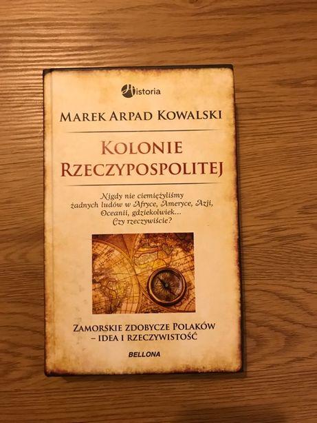 Marek Arpad Kowalski- Kolinie Rzeczypospolitej
