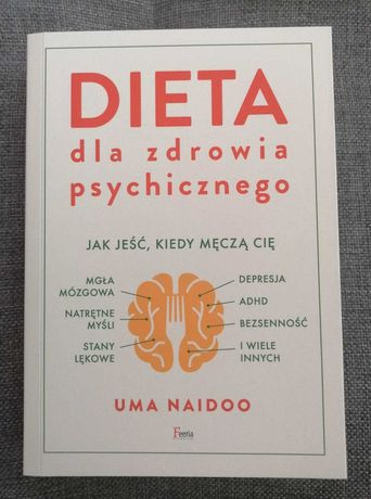 Dieta dla zdrowia psychicznego - Uma Naidoo - wyd.1