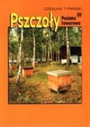 Pszczoły. Pasieka towarowa Autor: Typański Czesław