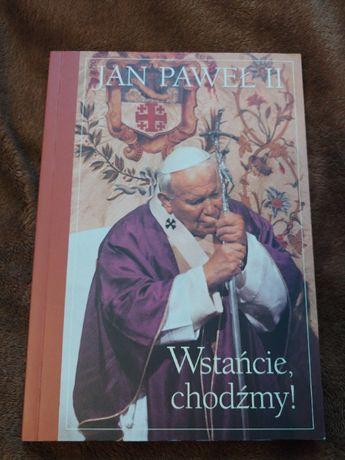Jan Paweł II Wstańcie, chodźmy!