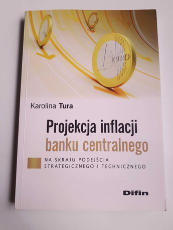 "Książka ""Projekcja inflacji banku centralnego"" Karolina Tura, 2015"