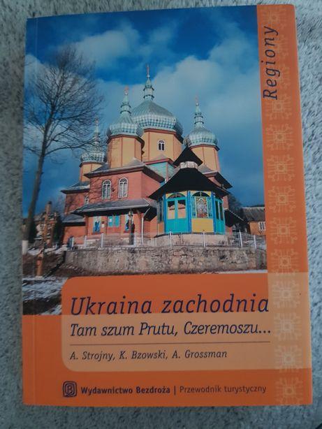 Ukraina zachodnia przewodnik turystyczny A. Strojny poradnik