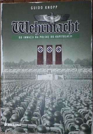 Wehrmacht od inwazji na Polskę do kapitulacji Guido Knopp
