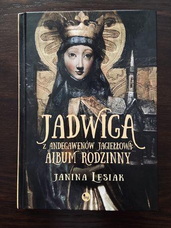 Janina Lesiak - Jadwiga z Andegawenów Jagiełłowa: Album rodzinny