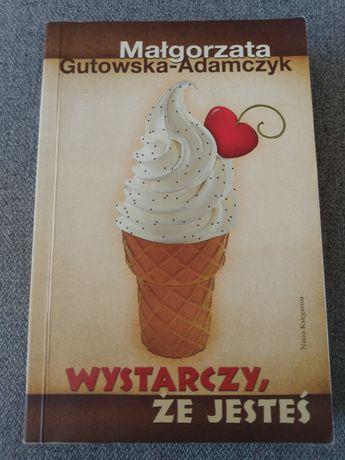 Wystarczy, że jesteś - Małgorzata Gutowska - Adamczyk