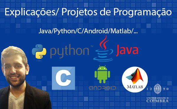 Explicações/Projetos de Programação Python/Java/C/Android/Matlab...
