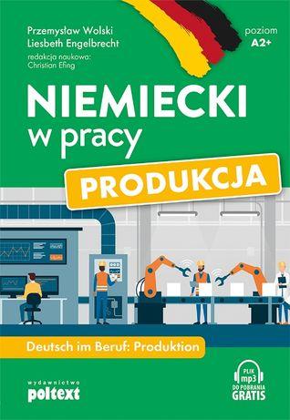 Niemiecki w pracy: Produkcja. Poziom A2+