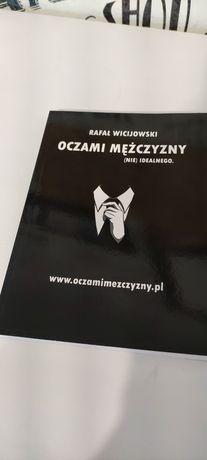 """""""Oczami mężczyzny (nie)idealnego"""" Rafał Wicijowski"""
