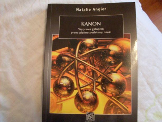 Natalie Angier Kanon wyprawa galopem przez piękne podstawy nauki