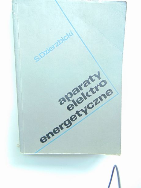Aparaty elektro energetyczne S.Dzierzbicki