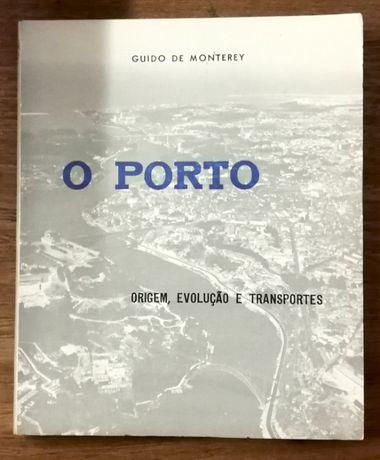 o porto, guido de monterey, origem, evolução e transportes