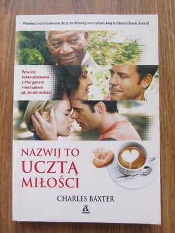Charles Baxter - Nazwij to ucztą miłości