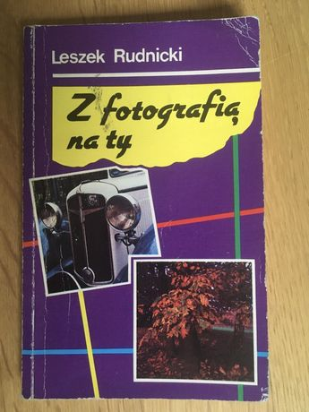 "Książka, poradnik ""Z fotografią na ty"" Leszek Rudnicki"