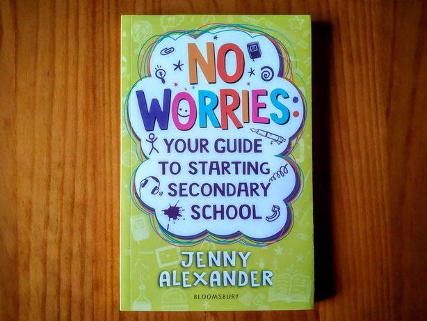 (NOVO, PORTES GRÁTIS) Livro: No Worries: Your Guide Secondary School
