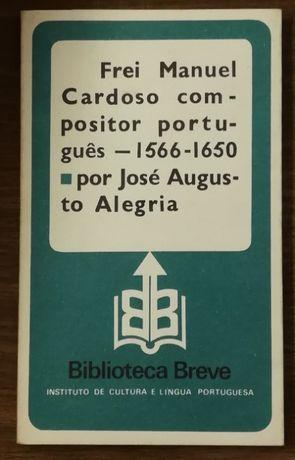 frei manuel cardoso compositor português, josé augusto alegria