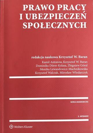 Prawo pracy i ubezpieczeń społecznych. Krzysztof W. Baran