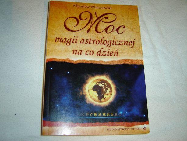 Moc magii astrologicznej na co dzień Winczewski