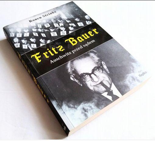 R. Steinke - Fritz Bauer. Auschwitz przed sądem