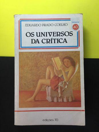 Eduardo Prado Coelho - Os Universos da Crítica (Portes CTT Grátis)