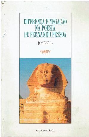 7345 Diferença e Negação na Poesia de Fernando Pessoa de José Gil