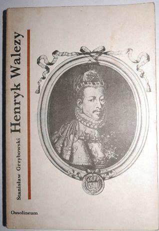 Stanisław Grzybowski - Henryk Walezy