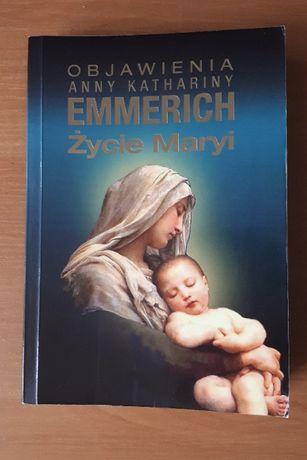 Życie Maryi. Objawienia Anny Kathariny Emmerich jak NOWA stan idealny