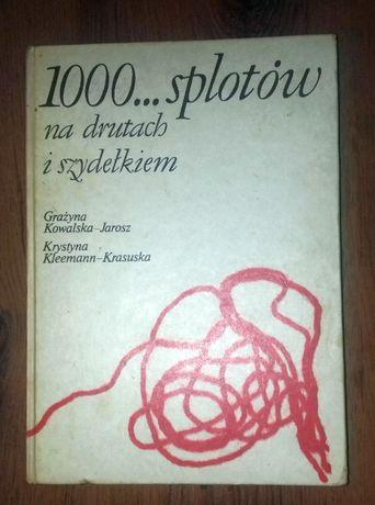 1000 splotów na drutach i szydełkiem Grażyna Kowalska-Jarosz Krystyna