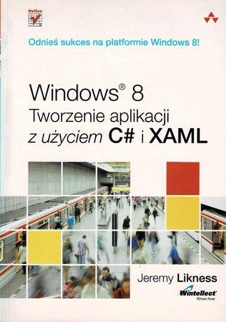 Windows 8. Tworzenie aplikacji z użyciem C# i XAML