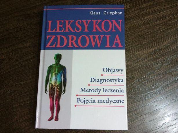Leksykon Zdrowia Objawy, diagnostyka, metody leczenia, pojęcia medyczn