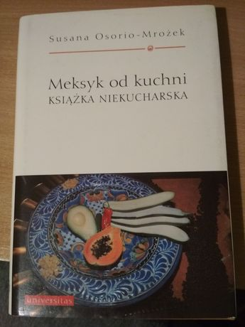 "Susana Osorio-Mrożek ""Meksyk od kuchni. Książka niekucharska"""