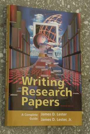 Writing Research Papers. A Complete Guide - James D. Lester