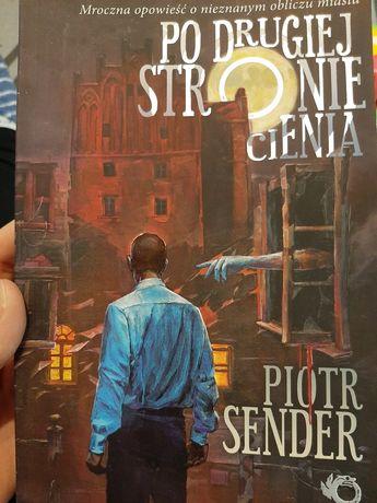 Po drugiej stronie cienia książka Piotr sender