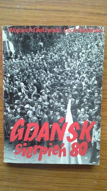 Gdańsk sierpień 80 - Wojciech Giełżyński, Lech Stefański