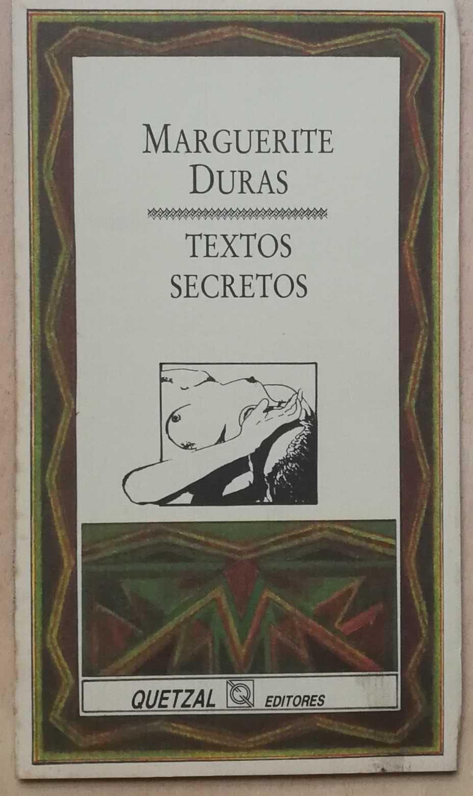 textos secretos, marguerite duras, quetzal editores