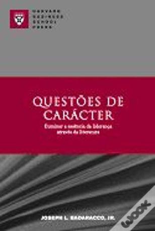Questões de Carácter - Joseph L. Badaracco, Jr.