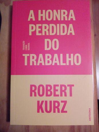 A Honra Perdida do Trabalho - Robert Kurz (NOVO)