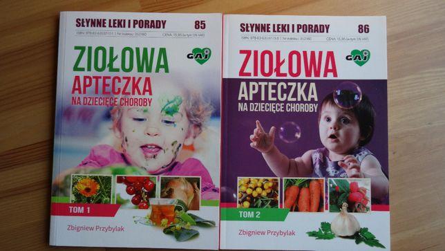 Ziołowa Apteczka na Dziecięce Choroby, Słynne Leki i Porady, Tom 1 i 2