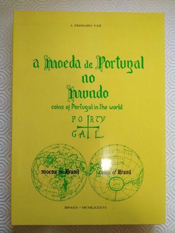A Moeda de Portugal no Mundo - J. Ferraro Vaz