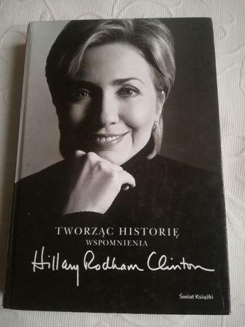 Tworzac historie.Wspomnienia Hilary Clinton-autobiografia