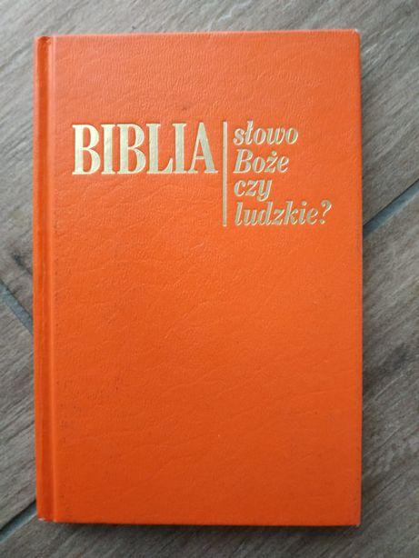 Biblia słowo Boże czy ludzkie?