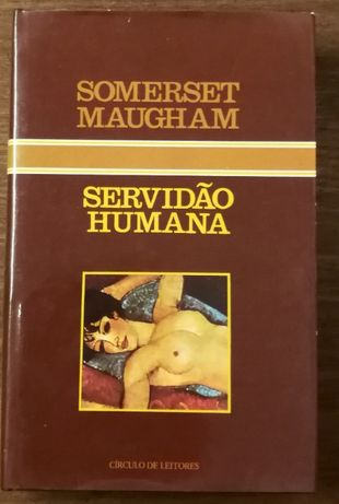 servidão humana, somerset maugham, circulo leitores