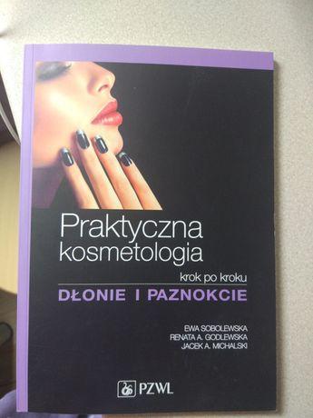 Kosmetologia praktyczna dłonie i paznokcie PZWL nowa