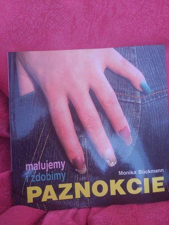 Malujemy i zdobimy paznokcie Monika Buckmann