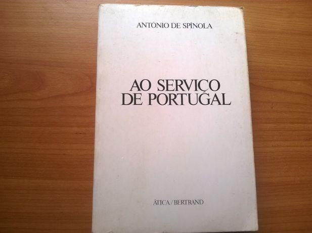 Ao Serviço de Portugal (1.ª ed.) - António de Spínola
