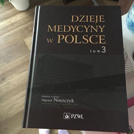 Dzieje medycyny w Polsce. Tom 3