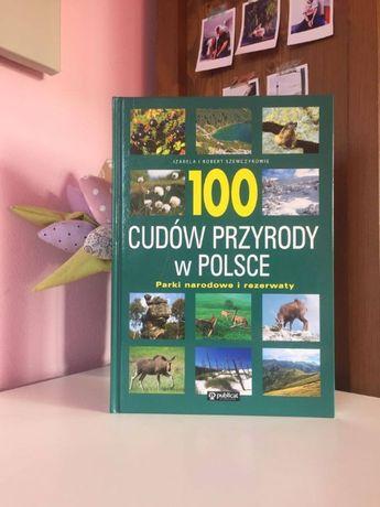 """""""100 cudów przyrody w Polsce - parki narodowe i rezerwaty"""""""