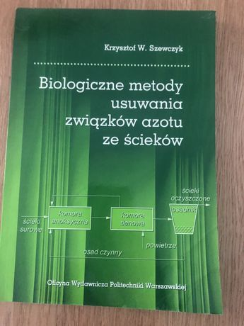 Szewczyk - Biologiczne metody usuwania związków azotu ze ścieków